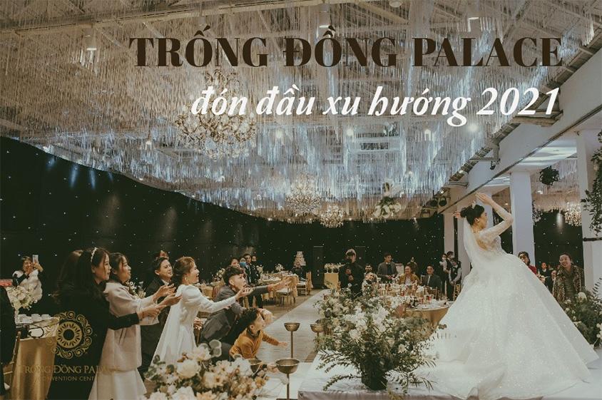 Tổ chức tiệc cưới tại trống đồng palace